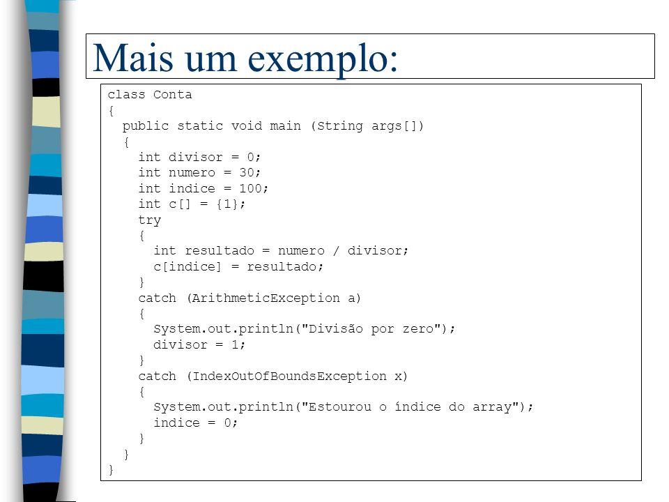 Mais um exemplo: class Conta { public static void main (String args[])